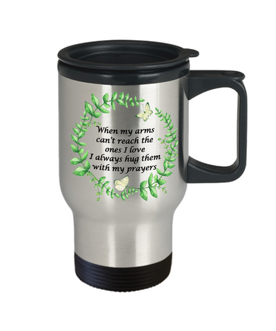 Image of Faith Prayer Gift Mug When My Arms Can't Reach..  Prayers Coffee Travel Mug With Lid Gift