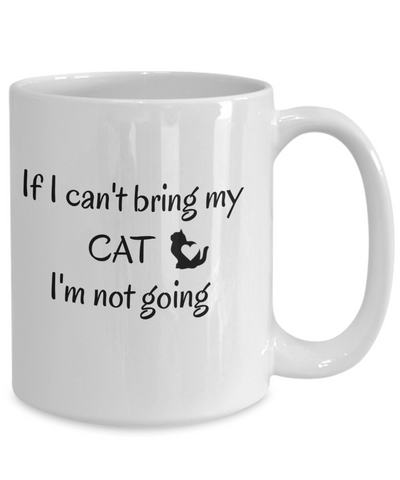 Image of If I Cant Bring My Cat Mug Novelty Birthday Gifts Mug Humor Quotes Unique Work Cup Gifts