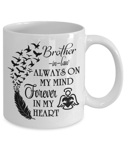 Image of Brother-in-law Always On My Mind Memorial Mug Gift Forever My Heart In Loving Memory