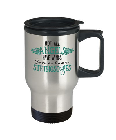 Nurse Travel Mug Gift Not All Angels Have Wings Some Have Stethoscopes Novelty Birthday Cup
