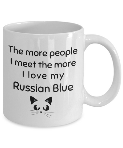 Image of Russian Blue Cat Mug The More People I meet Unique Humor Quotes Coffee Cup Novelty Birthday Gifts