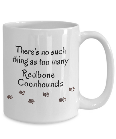 Image of Redbone Coonhound Mug There's No Such Thing as Too Many Dogs Gifts