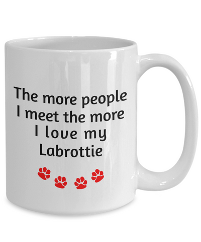 Image of Labrottie Lover Mug The more people I meet the more I love my dog unique coffee cup Novelty Birthday Gifts