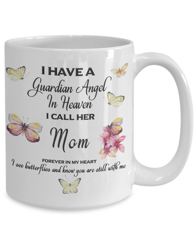 Image of Mother In Remembrance Gift Butterfly Mug I Have a Guardian Angel in Heaven I Call Mom Forever in My Heart  for Memory Ceramic Coffee Cup