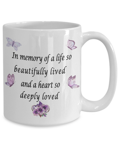 Image of Death Remembrance Gift Mug In Memory of a Life so Beautifully Lived and a Heart so Deeply Loved Mom Dad Friend Memory Butterfly Ceramic Coffee Mug
