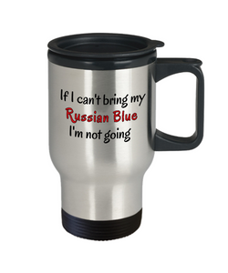 If I Cant Bring My Russian Blue Cat Travel Mug Novelty Birthday Gifts Mug for Men Women Humor Quotes Unique Work Coffee Cup Gifts