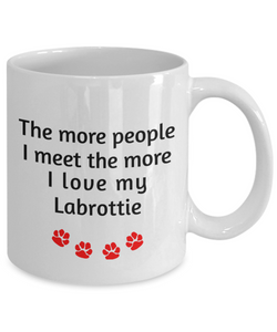 Labrottie Lover Mug The more people I meet the more I love my dog unique coffee cup Novelty Birthday Gifts