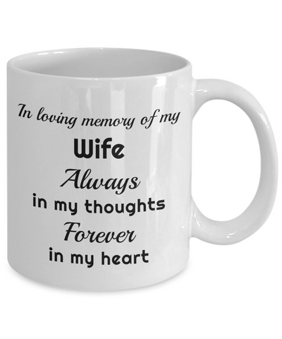 Image of In Loving Memory of My Wife Mug Always in My Thoughts Forever in My Heart Memorial Ceramic Coffee Cup
