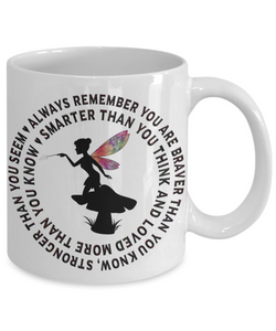 Fairy Gift Mug Always Remember You Are Braver Than You Know...   Inspirational Unique Novelty Birthday Graduation Christmas Ceramic Coffee Cup