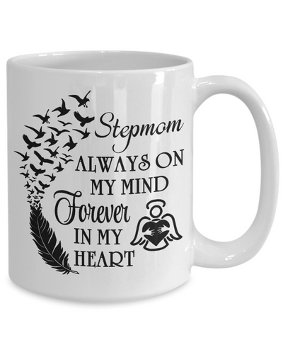 Image of Stepmom Always On My Mind Memorial Mug Gift Forever My Heart In Loving Memory