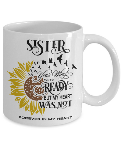 Sister Your Wings Were Ready Sunflower Mug In Loving Memory Coffee Cup
