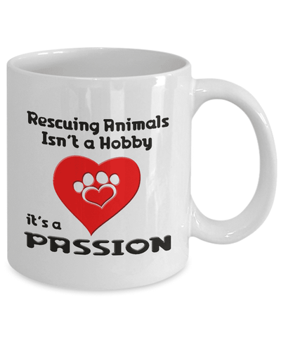Dog Lover Mug, Rescuing Animals Isn't a Hobby, It's A Passion, Animal Rescue Mug