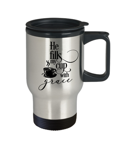 Image of Christian Faith Gift He Fills My Cup With Grace Bible Scripture Faith Coffee Travel Mug
