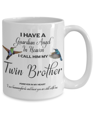 Image of Twin Brother Memorial Mug Gift I Have a Guardian Angel in Heaven I see hummingbirds and know you are still with me Loss of Sibling Remembrance Ceramic Coffee Cup