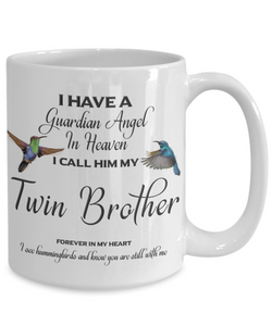 Twin Brother Memorial Mug Gift I Have a Guardian Angel in Heaven I see hummingbirds and know you are still with me Loss of Sibling Remembrance Ceramic Coffee Cup