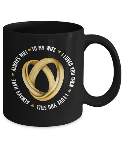 Image of Best Wife Gifts For My Wife To My Wife I Loved You Then... Coffee Mug for Wife