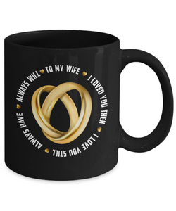 Best Wife Gifts For My Wife To My Wife I Loved You Then... Coffee Mug for Wife
