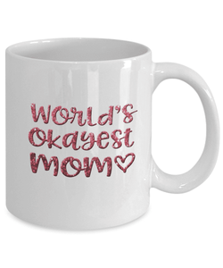 Mom Gift, World's Okayest Mom, Mother's Day Gift for Mom, Birthday gift, Anytime Gift for Mother