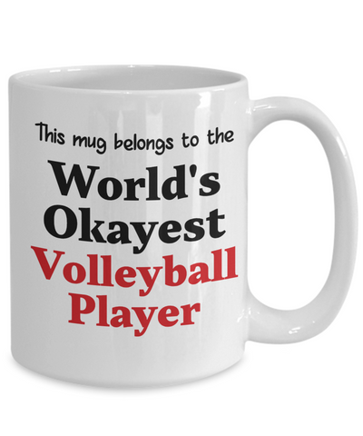 Image of World's Okayest Volleyball Player Mug Occupational Gift Novelty Birthday Thank You Appreciation Ceramic Coffee Cup