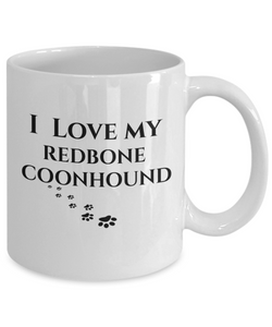 I Love My Redbone Coonhound Mug Dog Mom Dad Lover Novelty Birthday Gifts