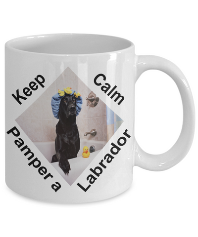 Image of Funny Keep Calm and Pamper Your Labrador Mug Gift for Black Lab Retriever Dog Lovers Ceramic Coffee Cup
