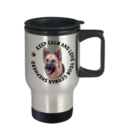 Image of Keep Calm and Love Your German Shepherd Travel Mug Gift for GSD Dog Lovers