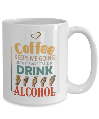 Image of Coffee Keeps Me Going Alcohol Drinker Addict Mug Novelty Birthday Christmas Gifts for Men and Women Ceramic Tea Cup