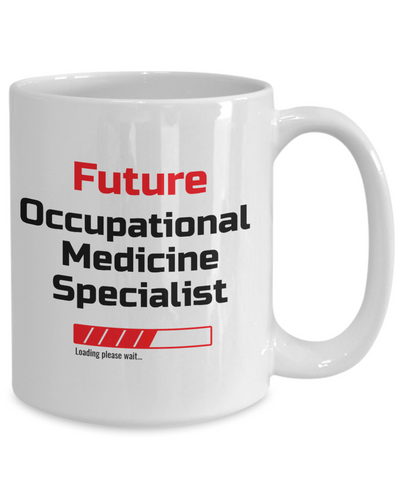 Image of Funny Future Occupational Medicine Specialist Loading Please Wait Ceramic Coffee Mug for Men and Women Novelty Birthday Christmas Gift