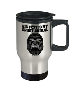 Bigfoot is My Spirit Animal Travel Mug Gift for Big Foot Fans Monster Hunters Coffee Cup