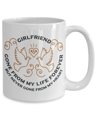 Girlfriend Memorial Gift Mug Gone From My Life Always in My Heart Remembrance Memory Cup