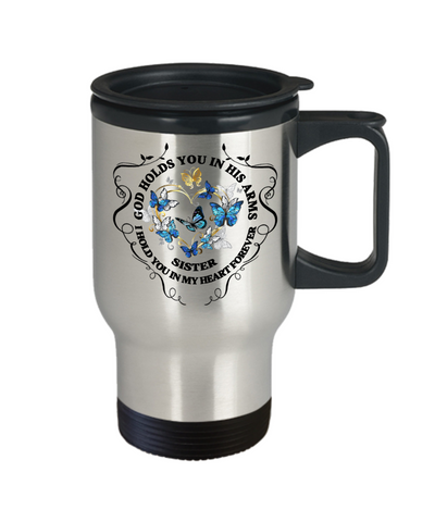 Image of Sister Memorial Gift Travel Mug God Holds You In His Arms Remembrance Sympathy Mourning Cup