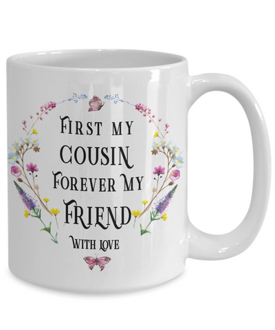 First My Cousin Forever My Friend Mug Novelty Birthday Christmas Gift