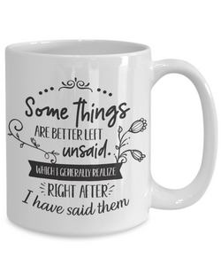 Some Things Are Better Left Unsaid Sarcasm Mug Novelty Birthday Gift Ceramic Coffee Cup