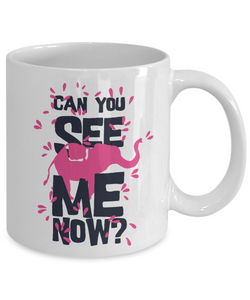 "Elephant Lover Gift, ""Can You See Me Now?"" Cute Pink Elephant CoffeeMug"