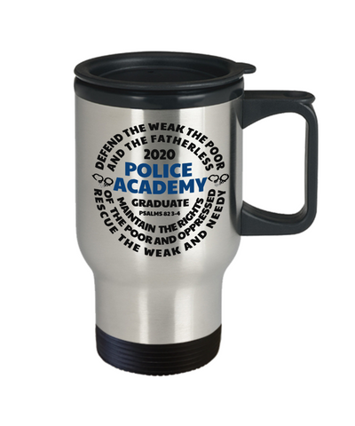 Police Academy Graduate 2020 Travel Mug Psalms 82:3-4 New Police Officer Graduation Gift Congratulations Cup