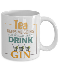 Tea Keeps Me Going Gin Drinker Addict Coffee Mug Novelty Birthday Christmas Gifts for Men and Women Ceramic Tea Cup