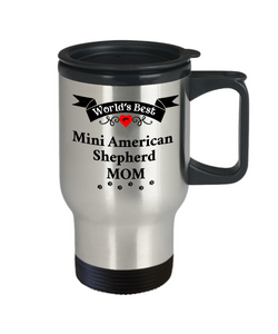 World's Best Mini American Shepherd Mom Dog Cup Unique Travel Coffee Mug With Lid Gift for Women