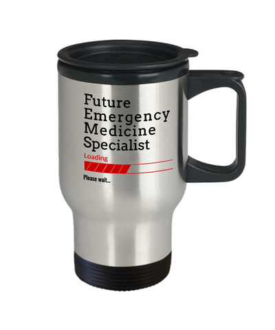 Image of Funny Future Emergency Medicine Specialist Loading Please Wait Coffee Travel Mug With Lid Doctors In Training Gifts for Men and Women