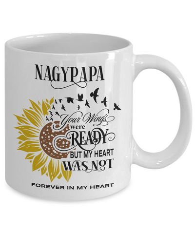 Nagypapa Your Wings Were Ready Sunflower Mug In Loving Memory Coffee Cup