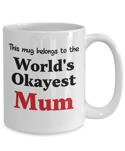 Image of World's Okayest Mum Mug Family Gift Novelty Birthday Thank You Appreciation Ceramic Coffee Cup