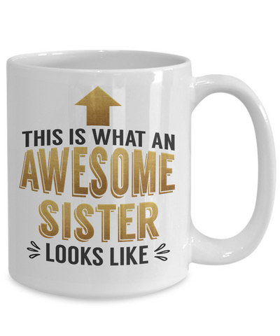 This is What an Awesome Sister Looks Like Gift Mug Fun Novelty Cup
