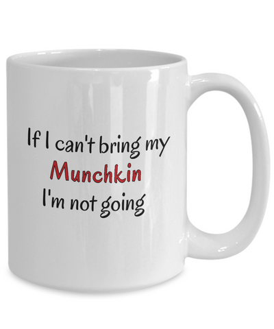 Image of If I Cant Bring My Munchkin Cat Mug Novelty Birthday Gifts Cup for Men Women Humor Quotes Unique Work Ceramic Coffee Gifts