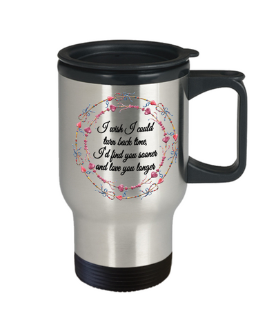 Image of Love You Longer Travel Mug Gift Wish I Could Turn Back Time Novelty Birthday Valentine's Day Surprise Cup