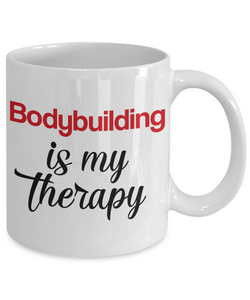 Bodybuilding Is My Therapy Mug Unique Novelty Birthday Gift Ceramic Coffee Cup