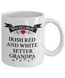 World's Best Irish Red And White Setter Grandpa Cup Unique Coffee Mug Gifts for Men