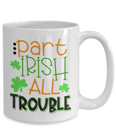 Part Irish All Trouble Mug Gift Funny Novelty Coffee Cup