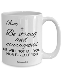Faith  Deuteronomy 31:6 Bible Verse Mug For Aunt Be Strong and Courageous Christian Novelty Birthday Gifts Best Scripture Verse Fight Cancer Quote Gifts Ceramic Coffee Tea Cup