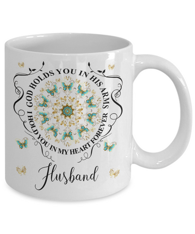 Image of Husband In Loving Memory Mug Memorial Turquoise Butterfly Mandala God Holds You in His Arms Mandala Cup