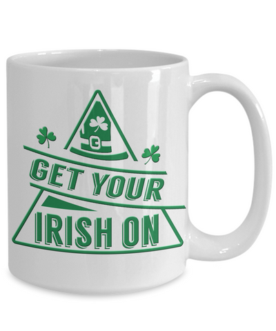 Get Your Irish On St Patrick's Day Mug Gift Ireland Paddy's Novelty Coffee Cup