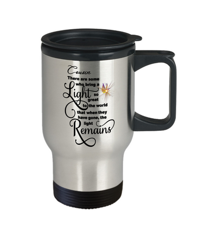 Cousin Memorial Some Bring a Light So Great It Remains Travel Mug Gift In Loving Memory Cup